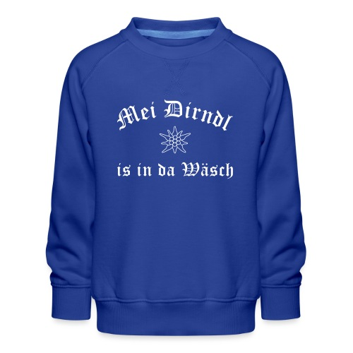 Mei Dirndl is in da Wäsch - Edelweiß - Kinder Premium Pullover