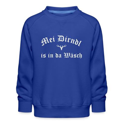 Mei Dirndl is in da Wäsch - Hirsch - Kinder Premium Pullover