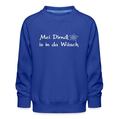 Mei Dirndl is in da Wäsch - Kinder Premium Pullover