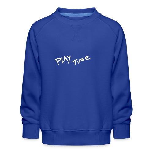 Play Time Tshirt - Kids' Premium Sweatshirt