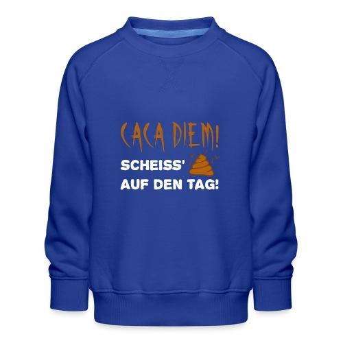 Caca Diem Scheiß auf Tag - Kinder Premium Pullover