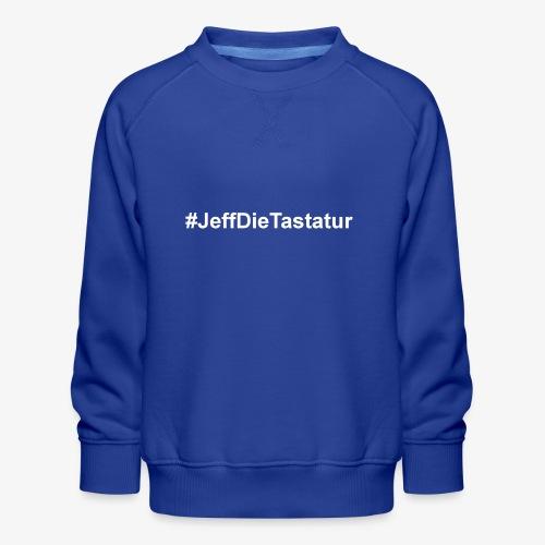 hashtag jeffdietastatur weiss - Kinder Premium Pullover