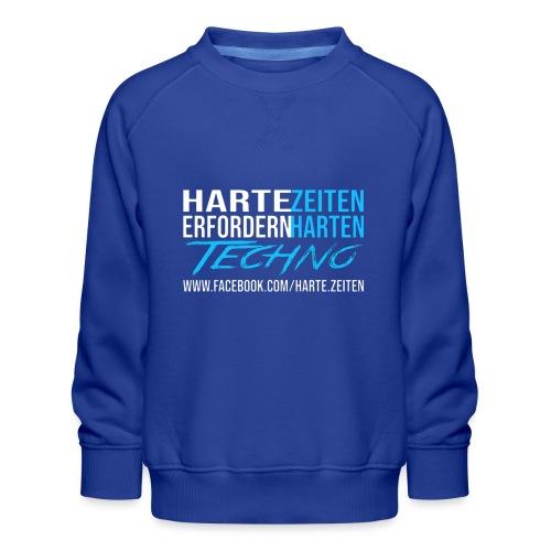 Harte Zeiten erfordern Harten Techno - Kinder Premium Pullover