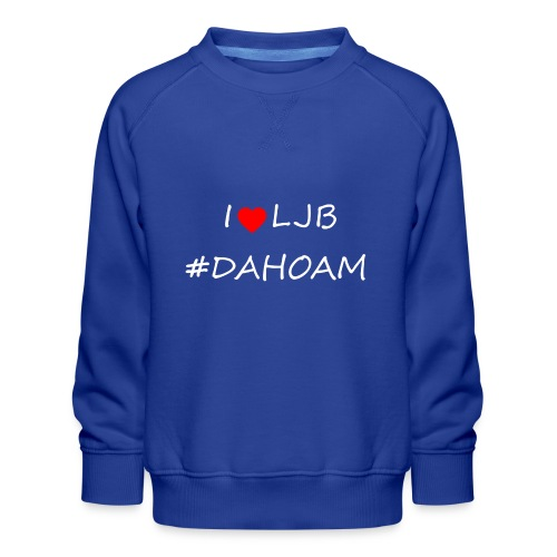 I ❤️ LJB #DAHOAM - Kinder Premium Pullover