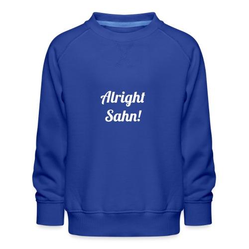 Alright Sahn Wexford - Kids' Premium Sweatshirt