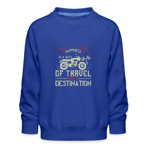 Happiness is away from travel not a destination. - Kids' Premium Sweatshirt