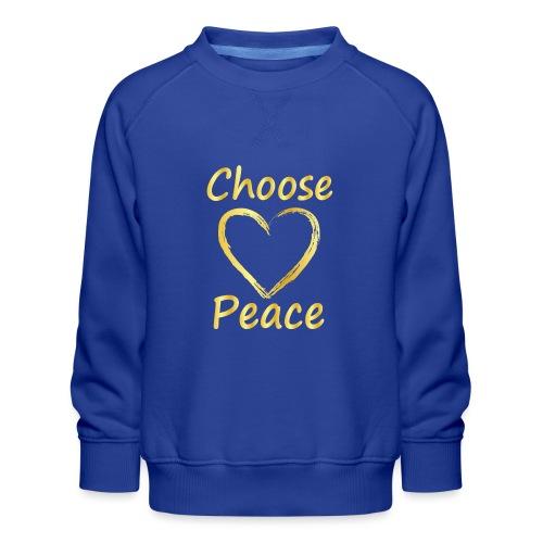 Choose Peace - Kids' Premium Sweatshirt