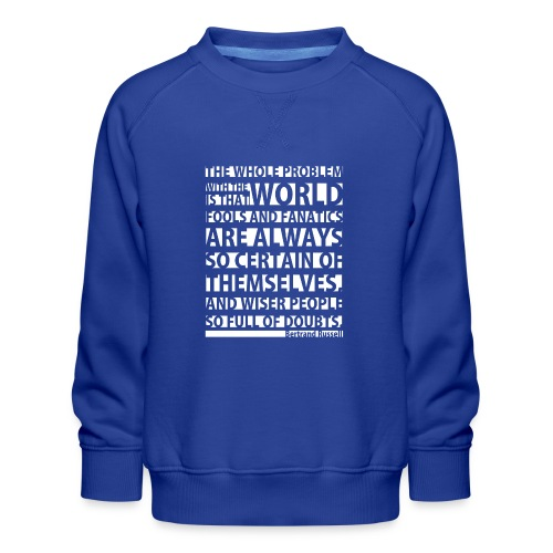 The Whole Problem with the World - Kids' Premium Sweatshirt