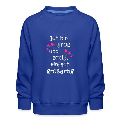 Ich bin gross und artig = großartig pink - Kinder Premium Pullover