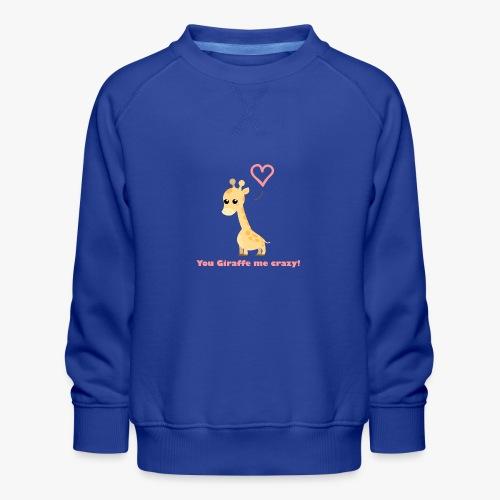 Giraffe Me Crazy - Børne premium sweatshirt