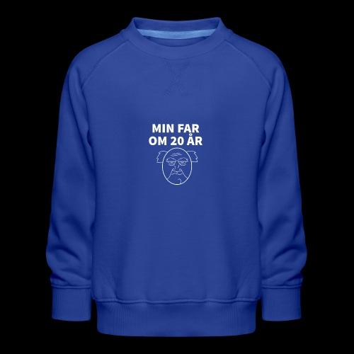 Min Far Om 20 År (Moto) - Børne premium sweatshirt