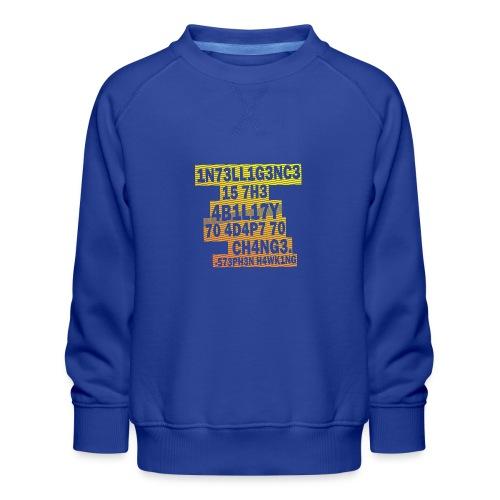 Stephen Hawking - Intelligence - Kids' Premium Sweatshirt