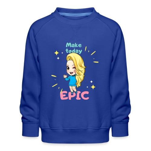 make today epic - Premiumtröja barn