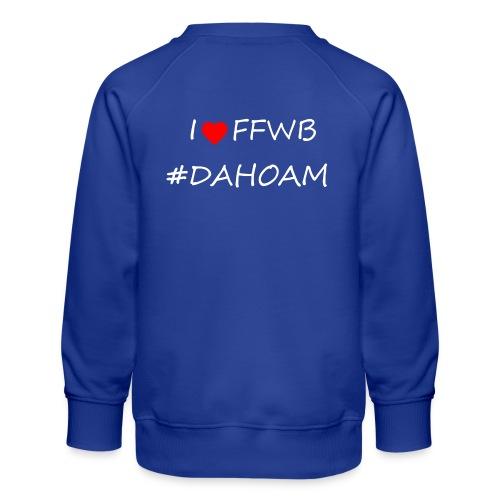 I ❤️ FFWB #DAHOAM - Kinder Premium Pullover