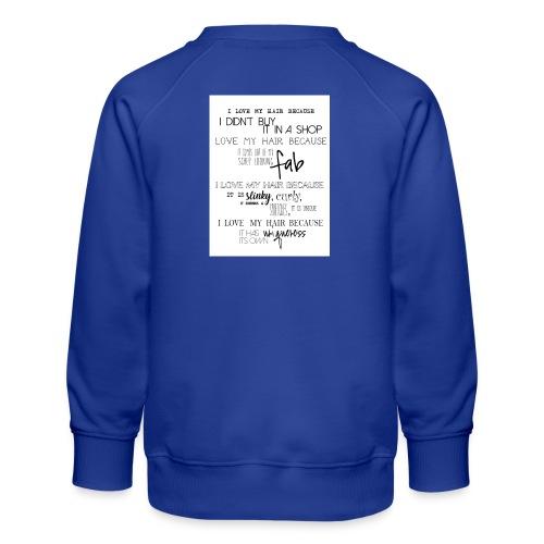 I LOVE MY HAIR - Kids' Premium Sweatshirt