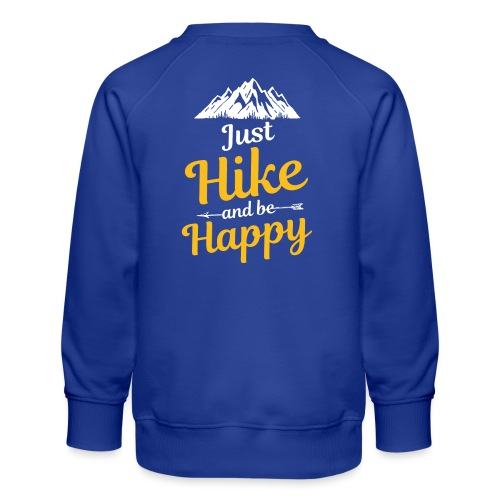 Just Hike And Be Happy Nature-Design für Hiking - Kinder Premium Pullover