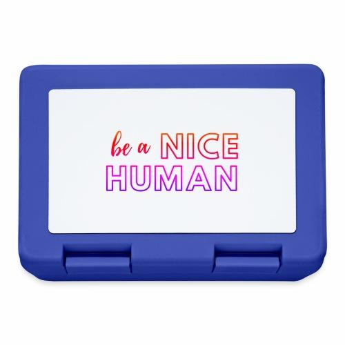 Be a Nice Human   rainbow - Lunch box