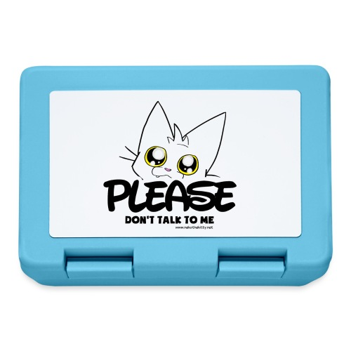 Please Don't Talk To Me - Lunchbox