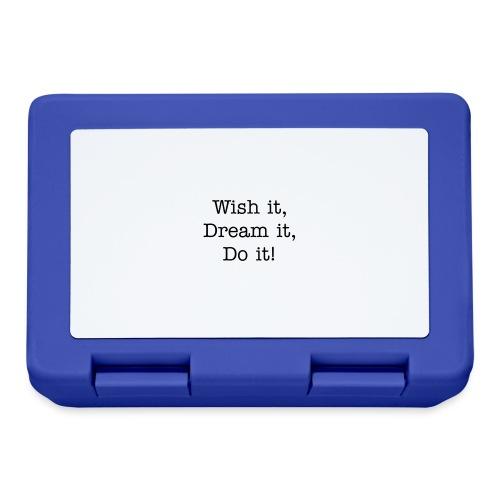 Wish it, Dream it, Do it! - Broodtrommel