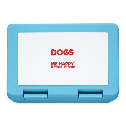 DOGS MAKE ME HAPPY - Brotdose