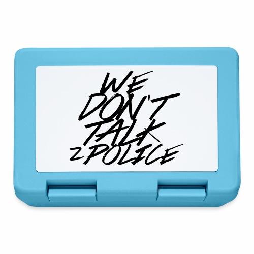 dont talk to police - Brotdose