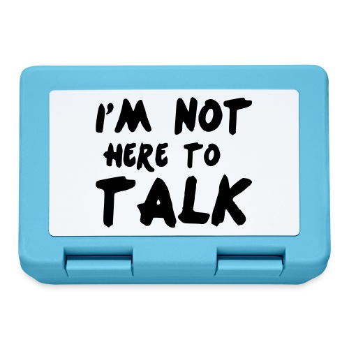 Im Not Here To Talk - Brotdose