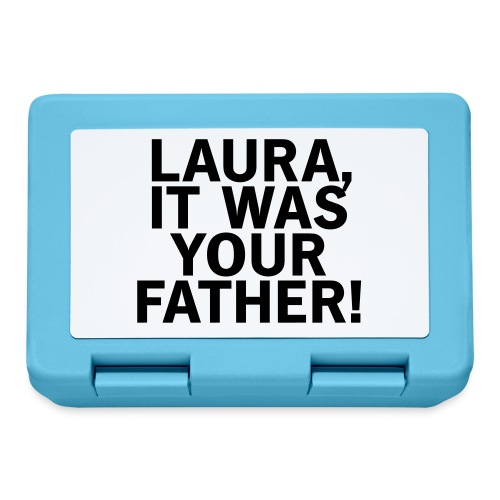 Laura it was your father - Brotdose