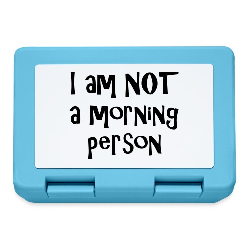 I am not a morning person - Lunchbox