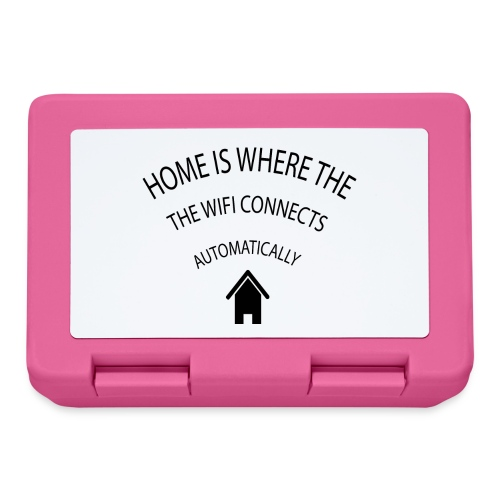 Home is where the Wifi connects automatically - Lunchbox