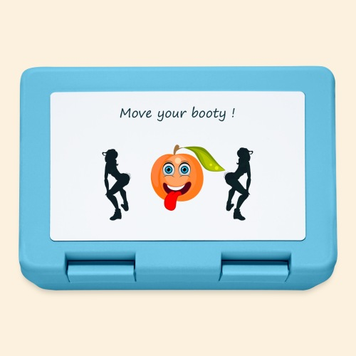 Move your booty ! - Boîte à goûter.