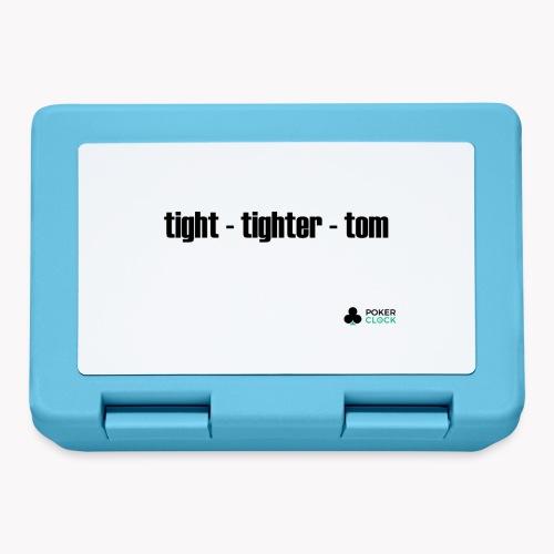 tight - tighter - tom - Brotdose