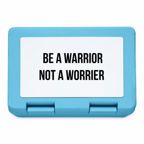 be a warrior not a worrier - Broodtrommel