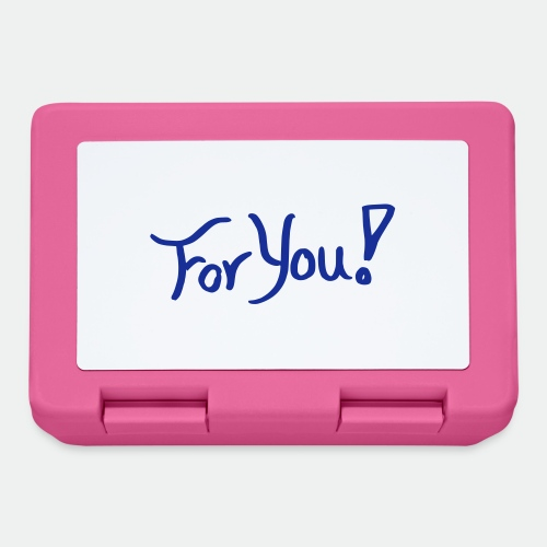 for you! - Lunchbox