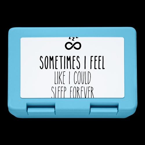 Sometimes I feel like I could sleep forever - Brotdose