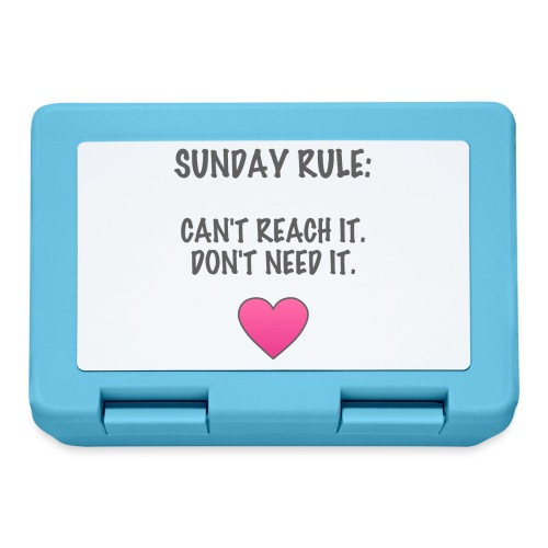 Sunday Rule: Can't Reach It. Don't Need It. - Lunchbox