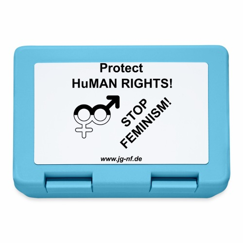 Protect HuMAN Rights - Stop Feminism - Brotdose