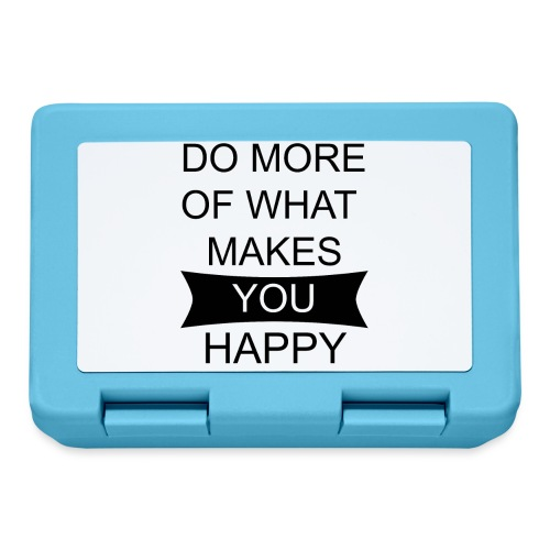 Do more of what makes you happy - Brotdose