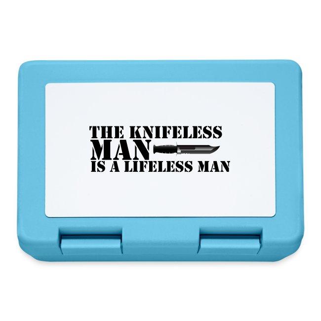 Knifeless Man Is A Lifeless Man