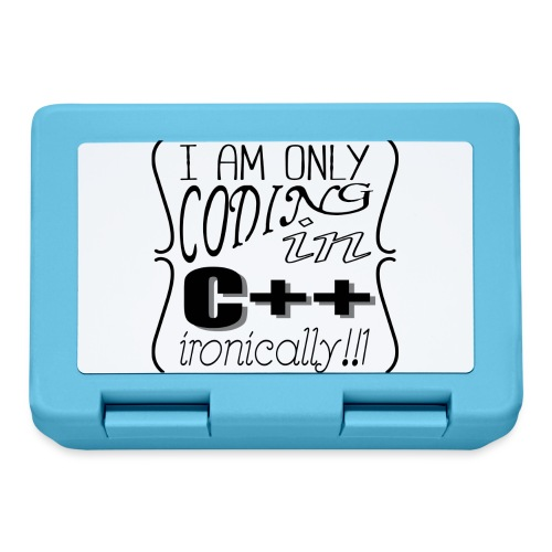 I am only coding in C++ ironically!!1 - Lunchbox