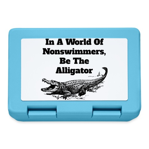 In A World Of Nonswimmers, Be The Alligator - Brotdose