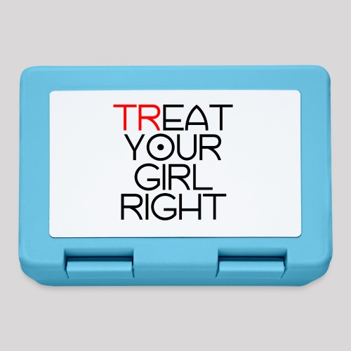 Treat Your Girl Right - Broodtrommel