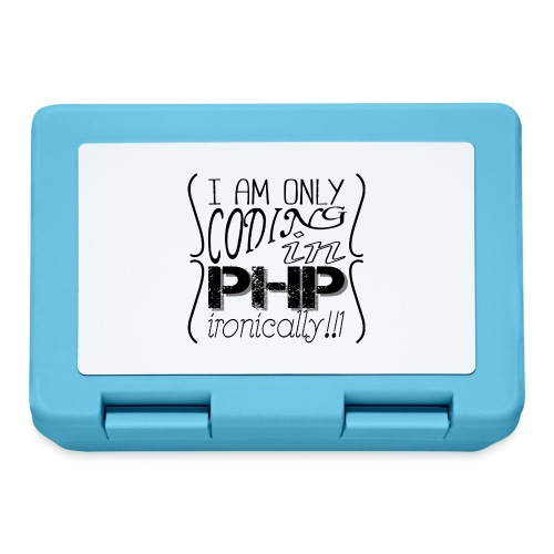 I am only coding in PHP ironically!!1 - Lunchbox