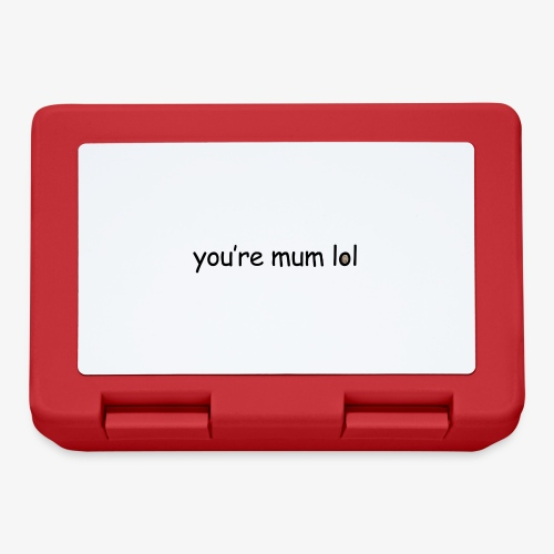 funny 'you're mum lol' text haha - Lunchbox