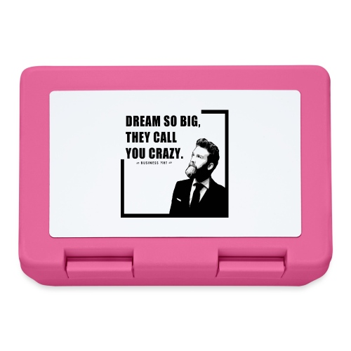 Dream so big, they call you crazy - Lunch box