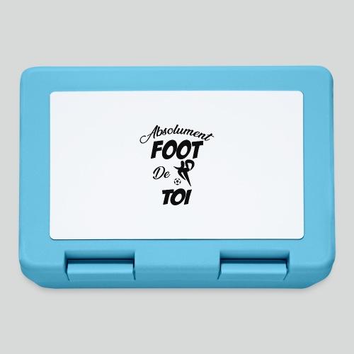 Absolument Foot de Toi (N) - Boîte à goûter.