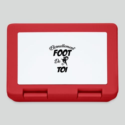 Eternellement Foot de Toi - Boîte à goûter.