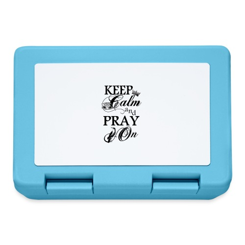 keep calm and pray on - Brotdose