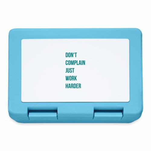 don't complain just work harder - Broodtrommel