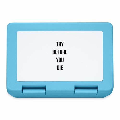 try before you die - Broodtrommel