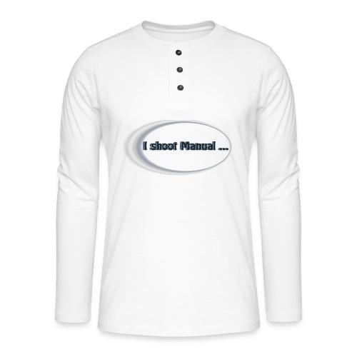I shoot manual slogan - Henley long-sleeved shirt